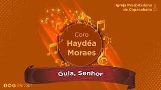 Coro Haydéa Moraes - Guia, Senhor