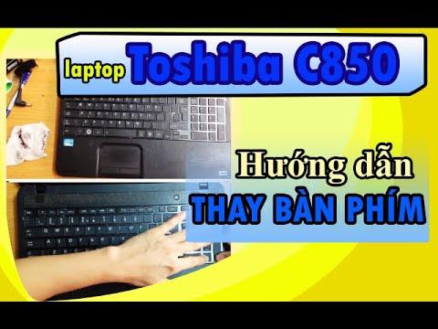 Hướng dẫn tháo lắp thay bàn phím laptop Toshiba C850