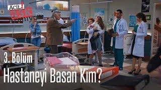 Hastaneyi basan kim? - Acil Aşk Aranıyor 3. Bölüm