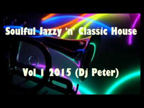 Soulful jazzy n classic house vol 1 2015 mixed by dj for Classic house volume 1