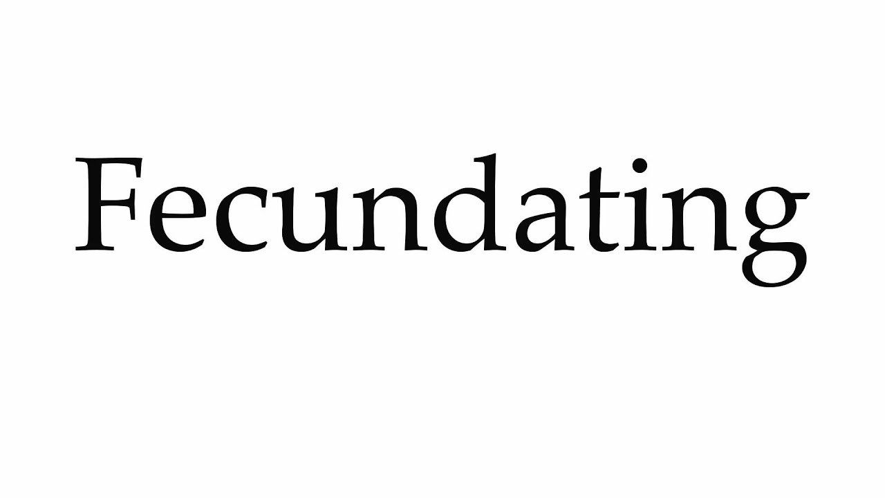 What does fecundating