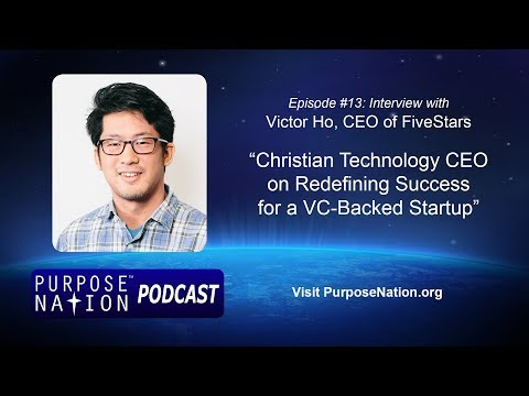 Podcast: Ep. #13: Christian Technology CEO Victor Ho of FiveStars on Redefining Startup Success