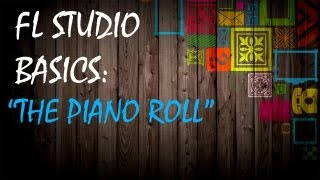 "How to use FL studio 11 : ""The Piano roll""  