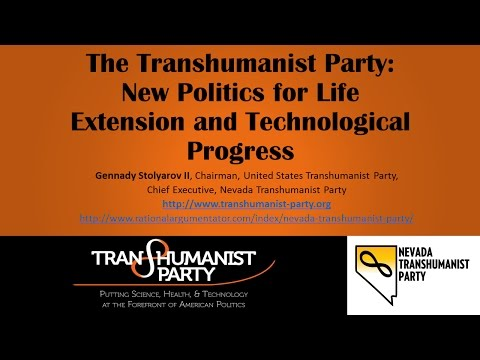 The Transhumanist Party: New Politics for Life Extension and Technological Progress