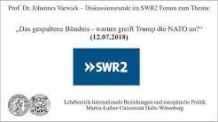 """Prof. Dr. Johannes Varwick im SWR2 Forum: Diskussion """"Das gespaltene Bündnis"""" (12.07.2018)"""