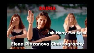 RADHA | Jab Harry Met Sejal | Elena Riazanova Choreography