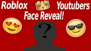 Roblox Youtubers Face Reveals!