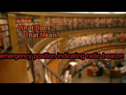 What does emergency position indicating radio beacon mean?