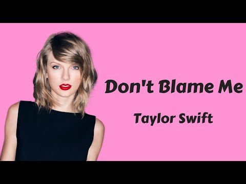 Taylor Swift - Don't Blame Me (Lyrics / Lyric Video) [Lyrics Only]