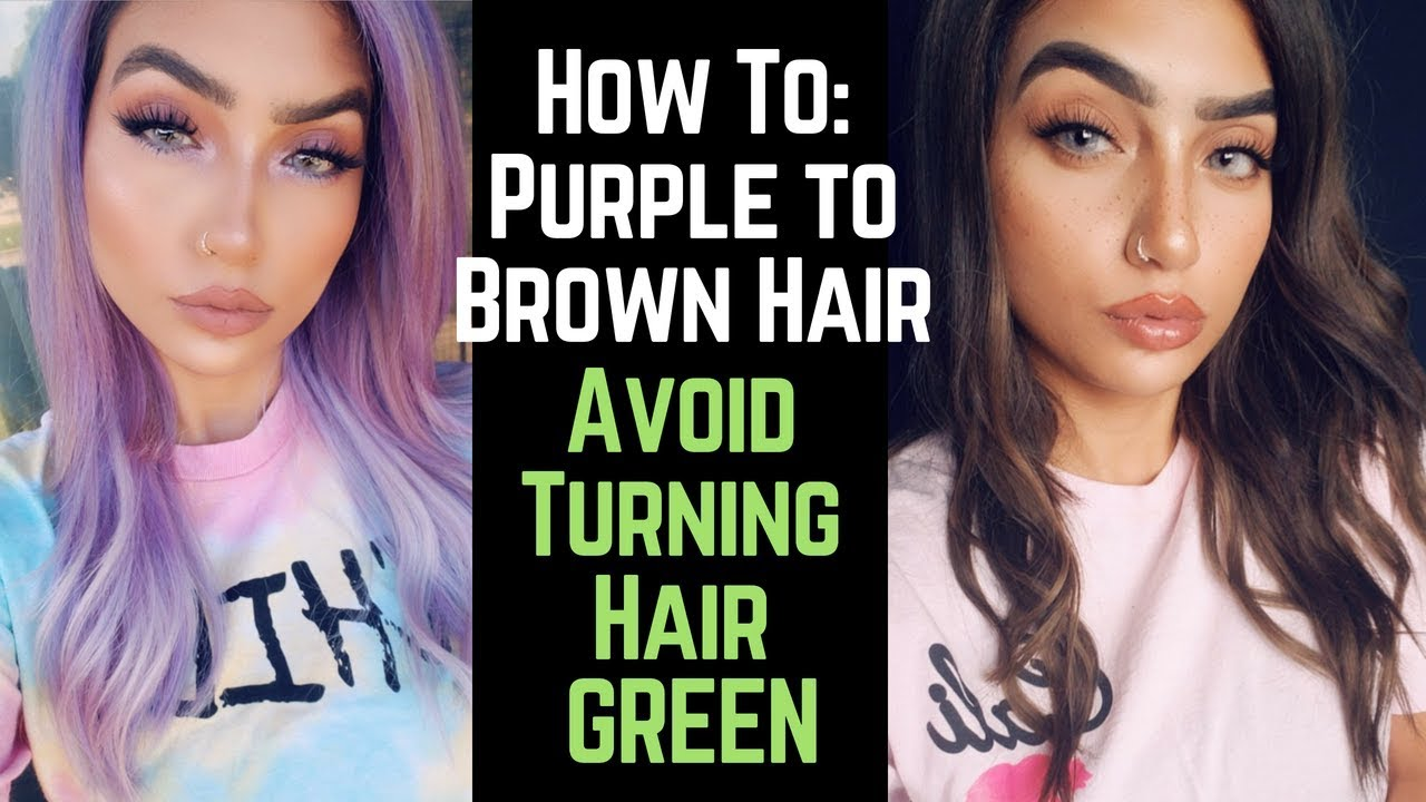 How To: From Purple Hair to Brown | Avoid TURNING  Your Hair GREEN