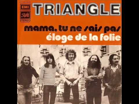 Triangle - Mama, tu ne sais pas (1973)