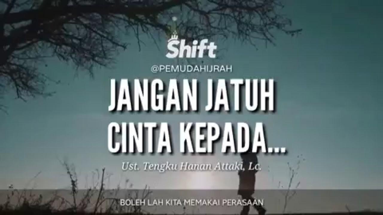 Ustadz Tengku Hanan Attaki Shift Pemuda Hijrah Jangan Jatuh