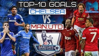 Chelsea vs. Manchester United | TOP-10 goals after 2000