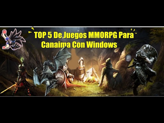 TOP 5 de Juegos MMORPG Para Canaima Con Windows