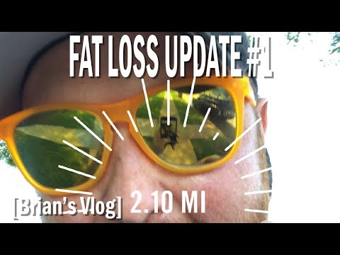 Fat loss update #1 [Brian's Vlog] [Many Reasons, Many Excuses, One Life]