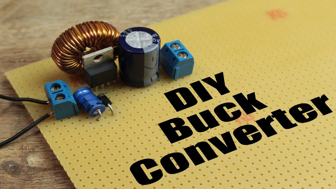 diy buck converter how to step down dc voltage efficiently [ 1280 x 720 Pixel ]