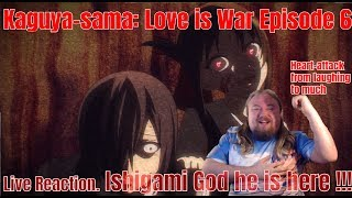 Kaguya-sama: Love is War Episode 6 Live Reaction. Ishigami God he is here !!!