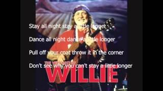 Stay all Night-Willy Nelson Lyrics