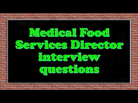 Medical Food Services Director Interview Questions