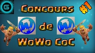 Gameplay #1 | Concours de WoWo CoC | Clash of Clans
