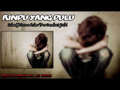 Rindu Yang Dulu - Ichad Bless X Asher'D X Combat Jubi (Reggae Remix)