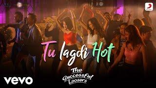 Tu Lagdi Hot - Official Lyric Video   Sanam Puri   The Successful Loosers