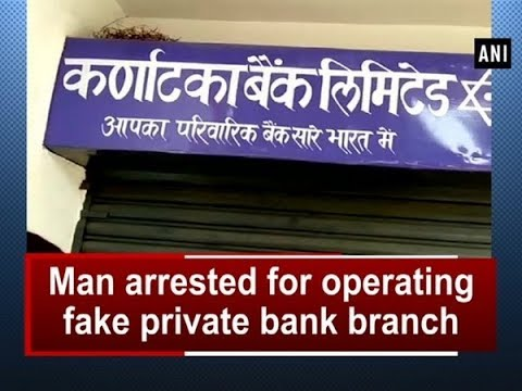 Man arrested for operating fake private bank branch  - Uttar Pradesh News