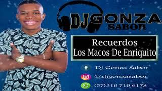 Recuerdos   Los Macos De Enriquito/ DJ Gonza Sabor