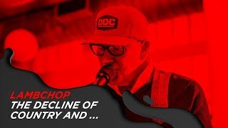 LAMBCHOP - THE DECLINE OF COUNTRY AND... LIVE ON @OCB PAPER SESSIONS