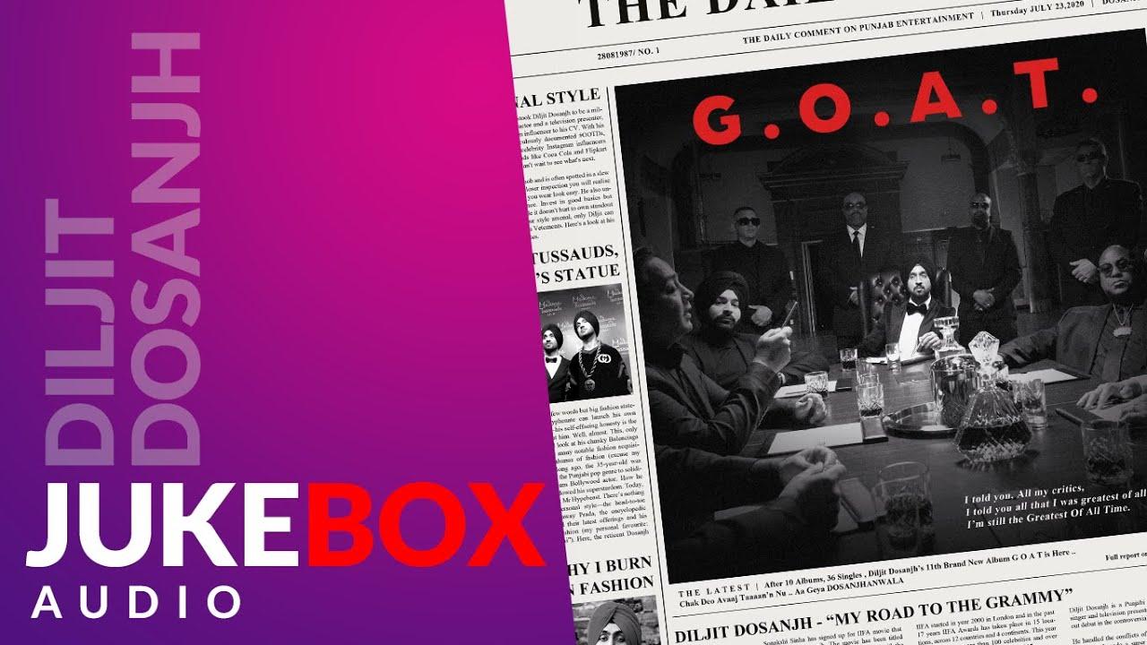 Download Diljit Dosanjh: G.O.A.T. Full Album (Audio) Jukebox | Latest Punjabi Songs 2020