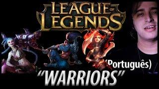 """League of Legends - """"Warriors"""" em Português (Tema do campeonato mundial)"""