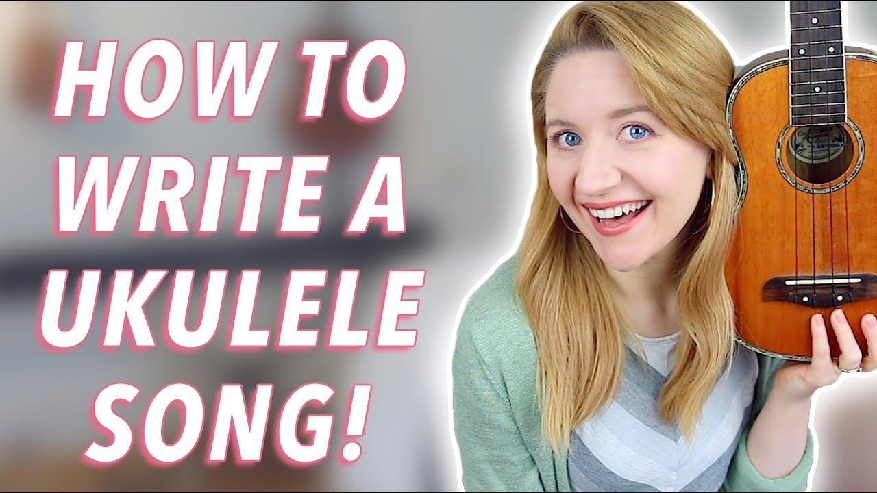 writing a song on ukulele