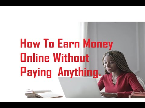 How To Earn Money Online Without Paying Anything 2020