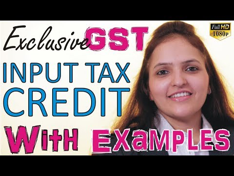 Chapter 10   Exclusive   GST   Input Tax Credit   With Examples   As Per Final CGST Act 2017