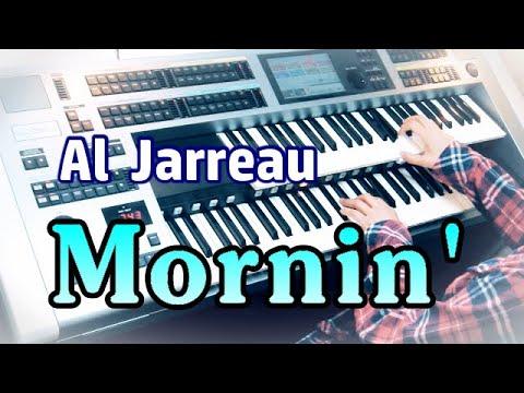 Mornin' モーニン /  Al Jarreau ・David  Foster ★エレクトーンELS-02C