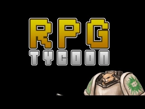 RPG Tycoon First Look - W.I.N. /w Splattercat