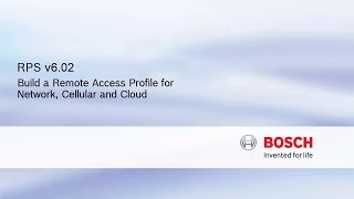 Bosch Security - RPS v6.02 - Build a Remote Access Profile for Network, Cellular and Cloud