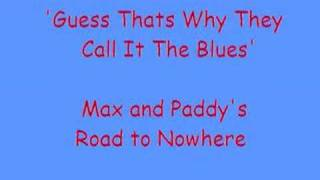 Watch Max  Paddy Road To Nowhere video