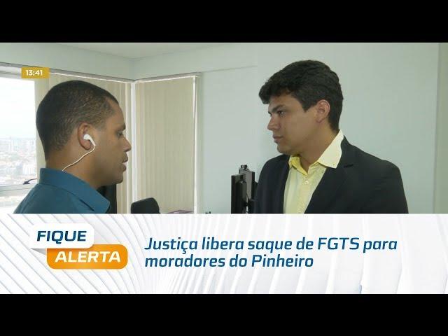 Justiça libera saque de FGTS para moradores do Pinheiro na área verde escuro