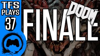 DOOM Part 37 FINALE - TFS Plays - TFS Gaming