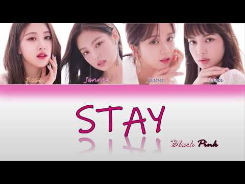 Black Pink - Stay Color Coded Lyrics (Han/Rom/Eng)