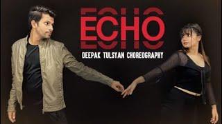 Echo | Deepak Tulsyan Choreography | Armaan Malik | DJ KSHMR | Eric Nam