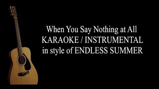 When you say nothing at all by Endless Summer KARAOKE / INSTRUMENTAL