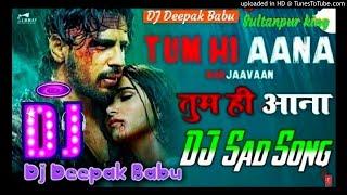 Tum Hi Aana_DJ Deepak Babu Mixing_By Sultanpur Se New Hindi song