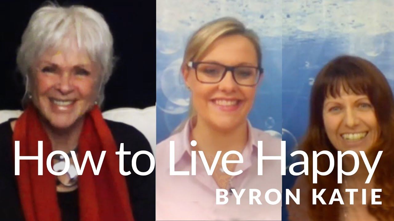 How to Live a Happy Life—The Work of Byron Katie Czech/English ®