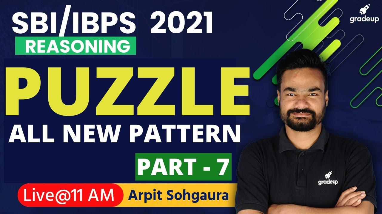 PUZZLE All New Pattern | PART -7 | SBI / IBPS 2021 | Reasoning Strategy | Arpit Sohgaura | Gradeup