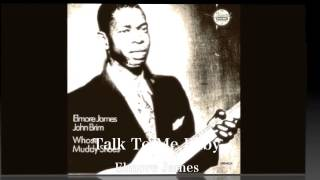 Talk To Me Baby - Elmore James,John Brim