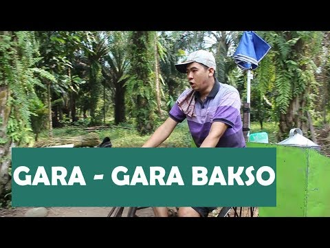 GARA - GARA BAKSO
