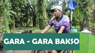 Download Lagu GARA - GARA BAKSO mp3