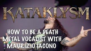 How To Be A Death Metal Vocalist w/ MAURIZIO IACONO!